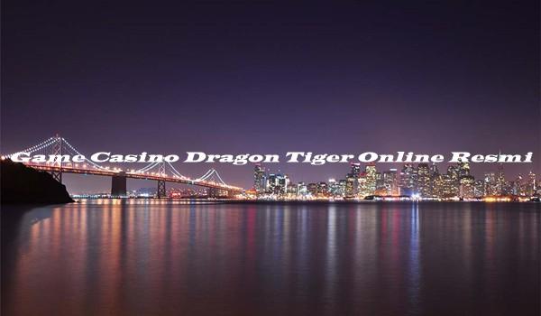 Game Casino Dragon Tiger Online Resmi